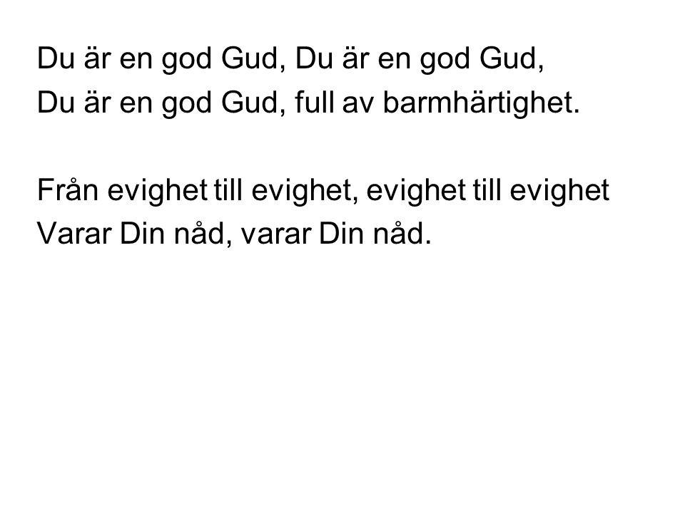 Du är en god Gud, Du är en god Gud,