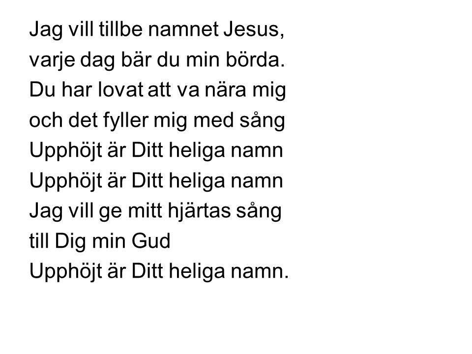 Jag vill tillbe namnet Jesus,