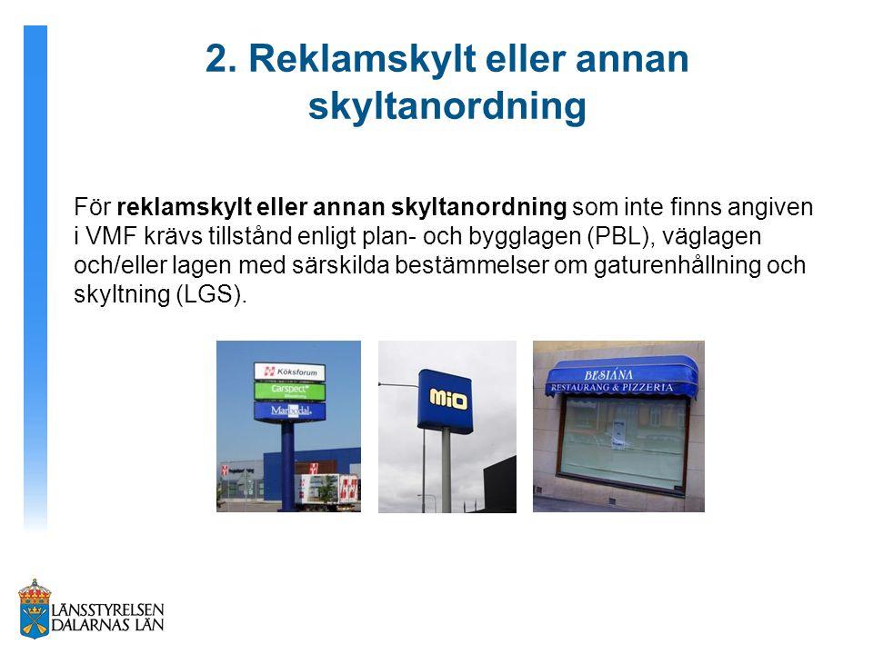 2. Reklamskylt eller annan skyltanordning