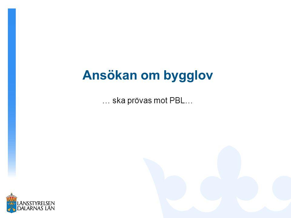 Ansökan om bygglov … ska prövas mot PBL…