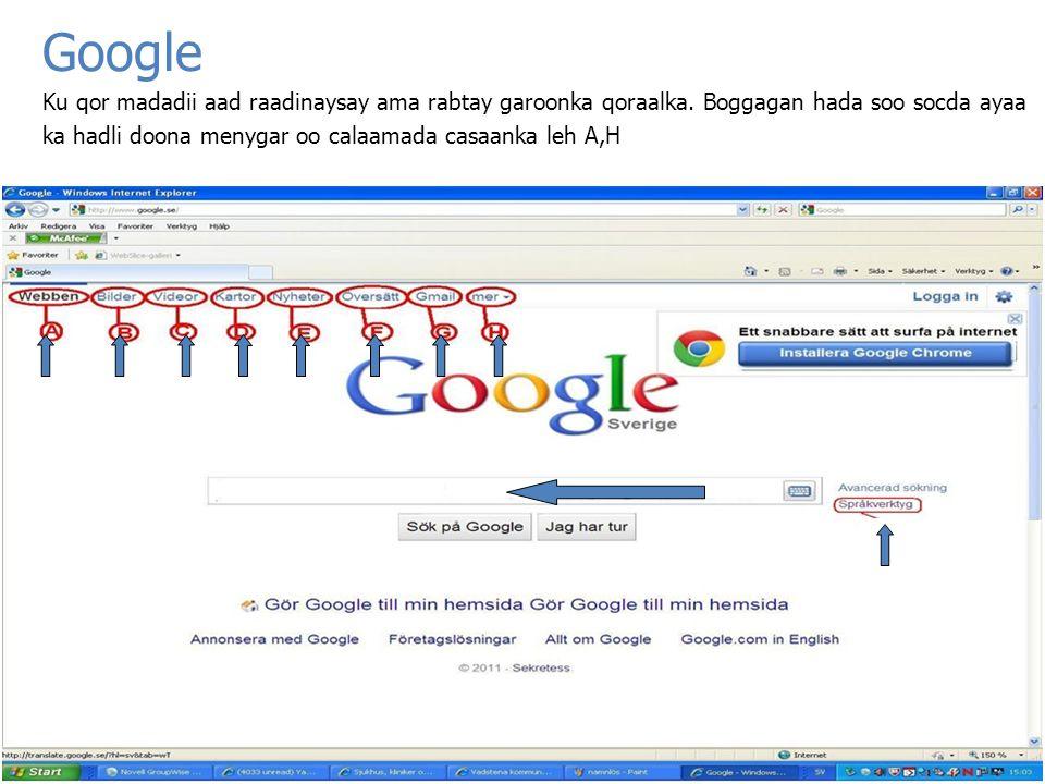 Google Ku qor madadii aad raadinaysay ama rabtay garoonka qoraalka. Boggagan hada soo socda ayaa.