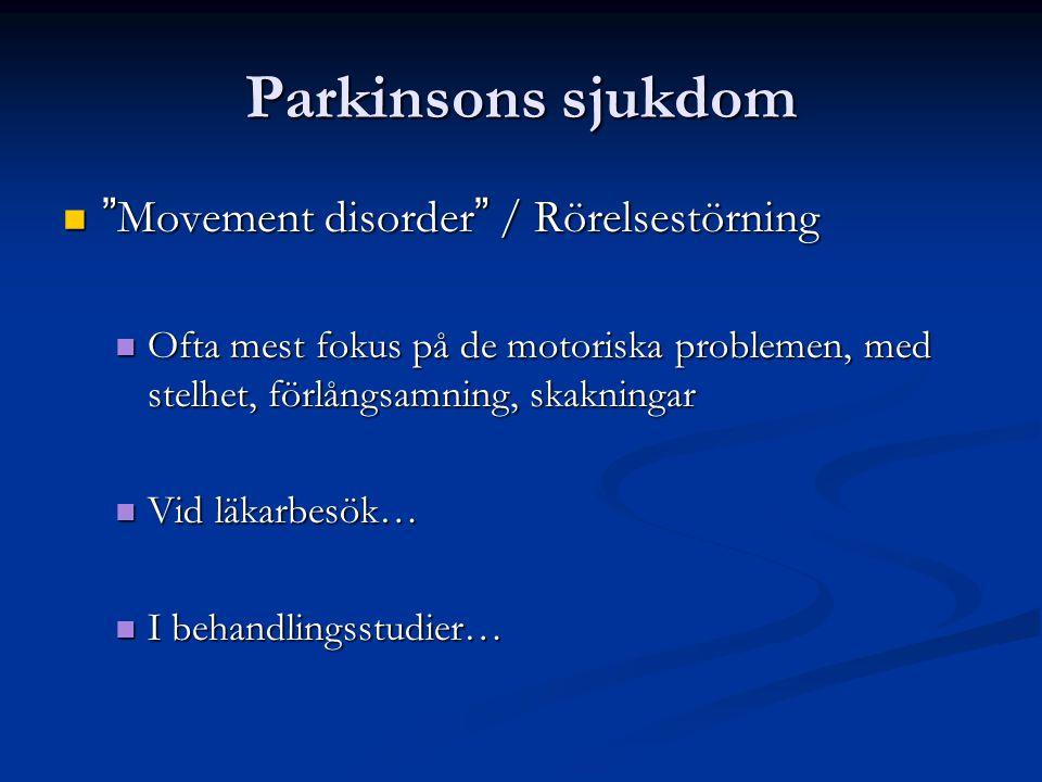 Parkinsons sjukdom Movement disorder / Rörelsestörning