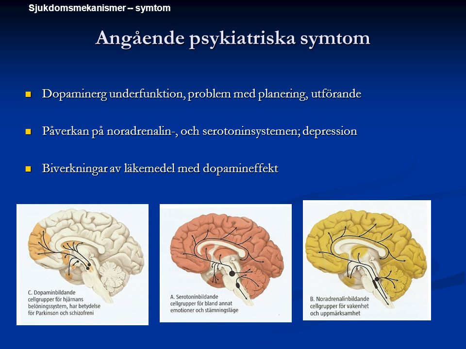 Angående psykiatriska symtom