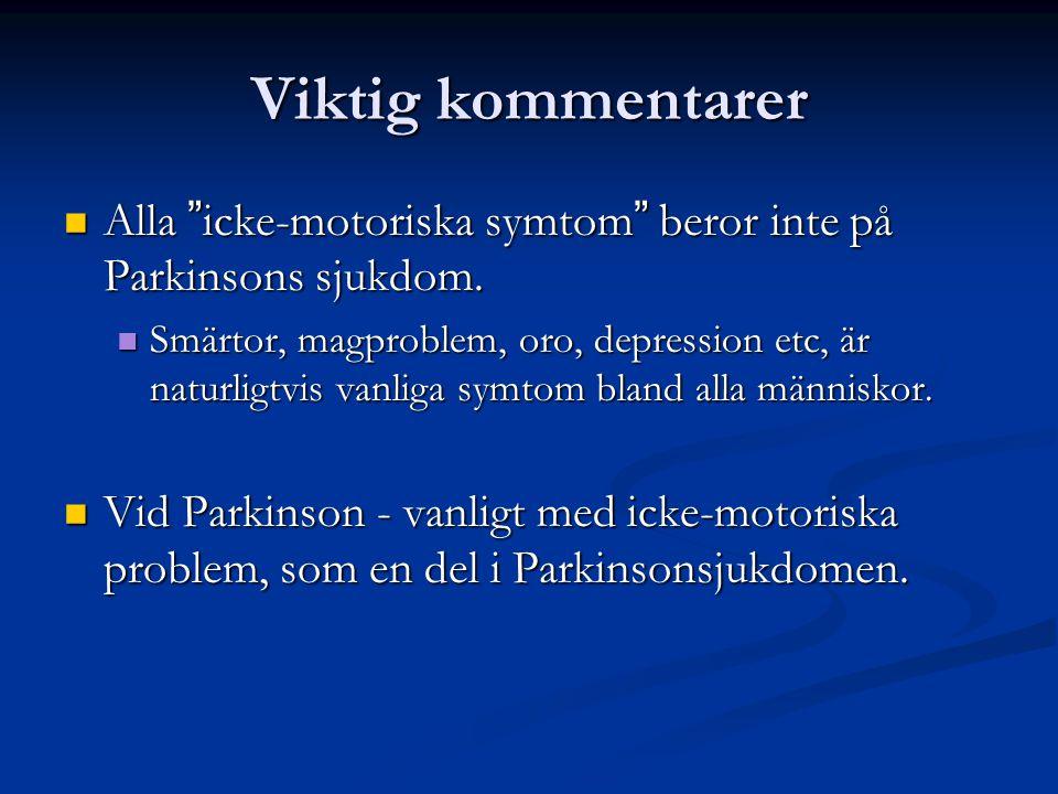 Viktig kommentarer Alla icke-motoriska symtom beror inte på Parkinsons sjukdom.