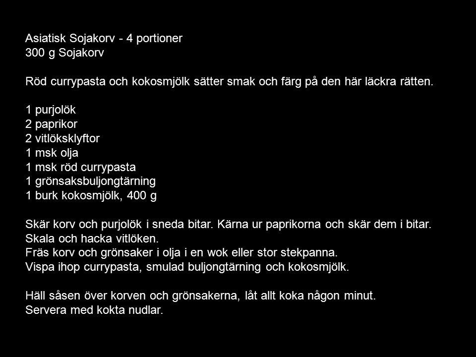 Asiatisk Sojakorv - 4 portioner