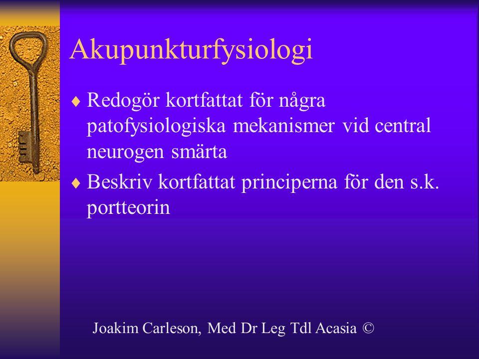 Akupunkturfysiologi Redogör kortfattat för några patofysiologiska mekanismer vid central neurogen smärta.