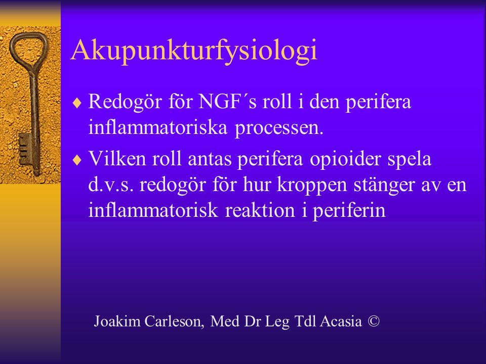Akupunkturfysiologi Redogör för NGF´s roll i den perifera inflammatoriska processen.