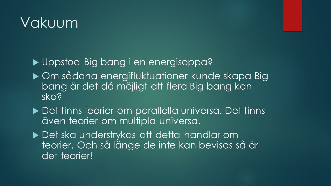 Vakuum Uppstod Big bang i en energisoppa