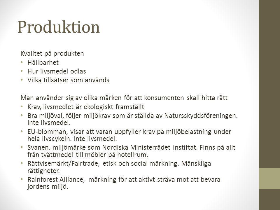 Produktion Kvalitet på produkten Hållbarhet Hur livsmedel odlas