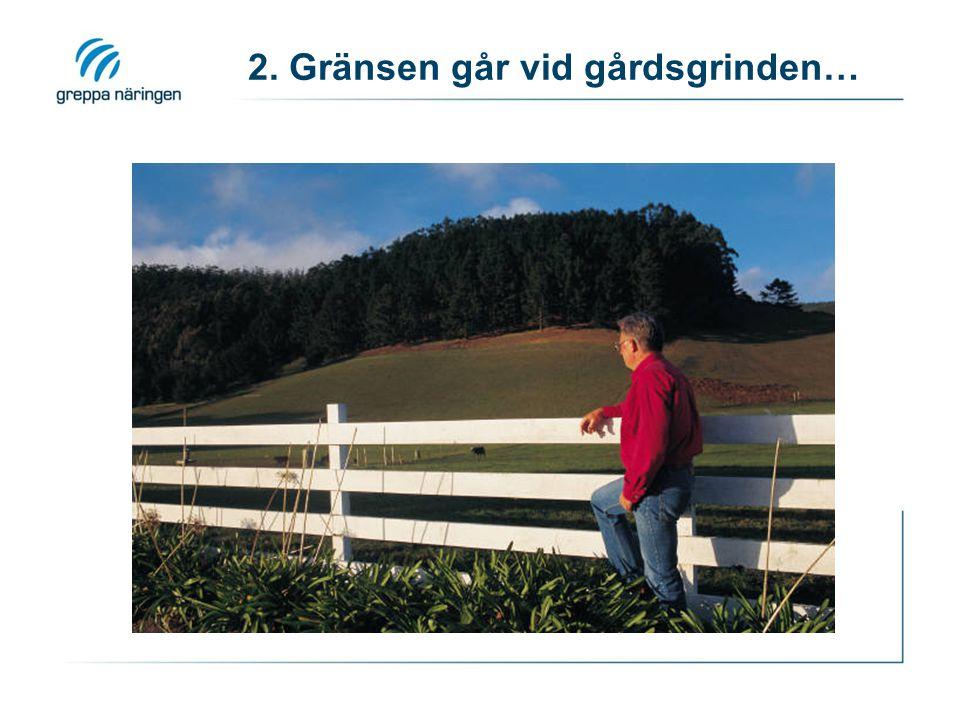 2. Gränsen går vid gårdsgrinden…