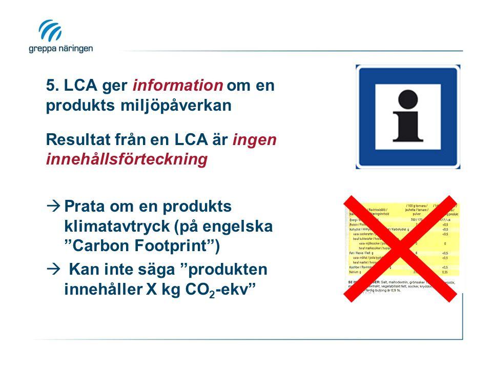 5. LCA ger information om en produkts miljöpåverkan