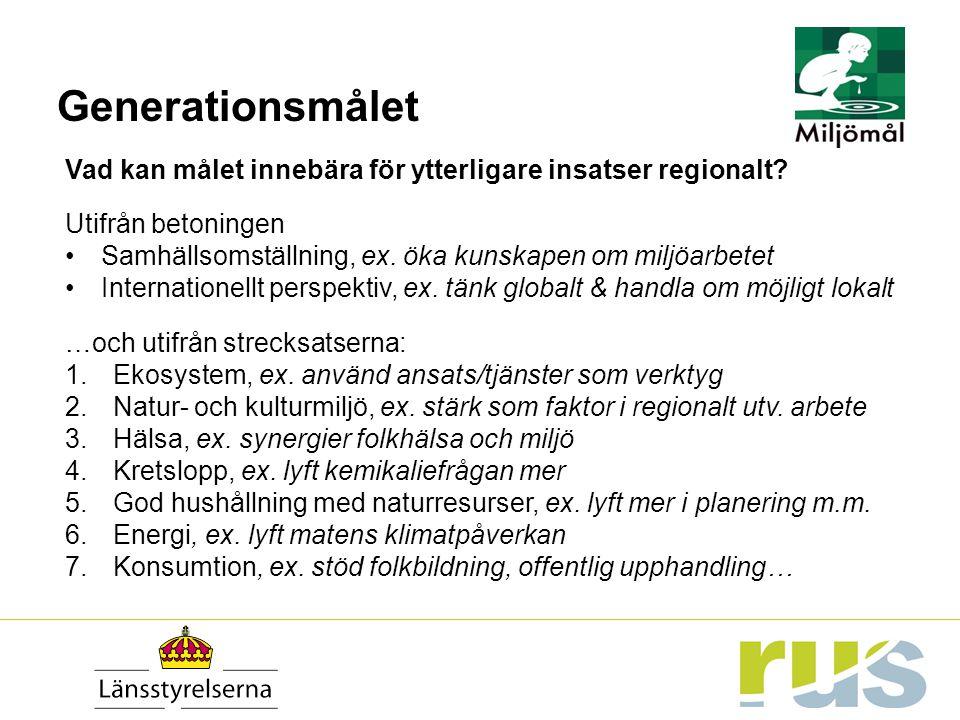Generationsmålet Vad kan målet innebära för ytterligare insatser regionalt Utifrån betoningen.