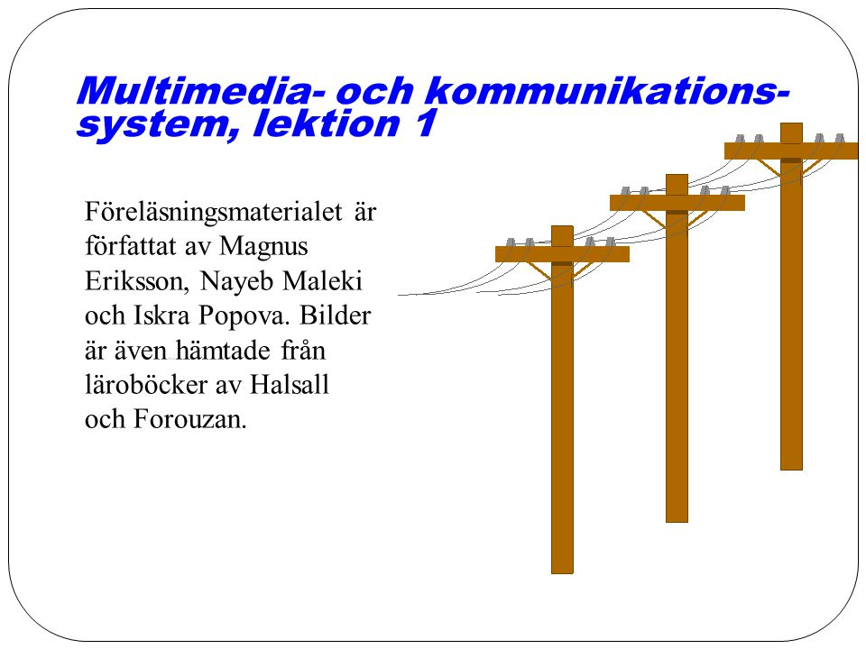 Multimedia- och kommunikations-system, lektion 1