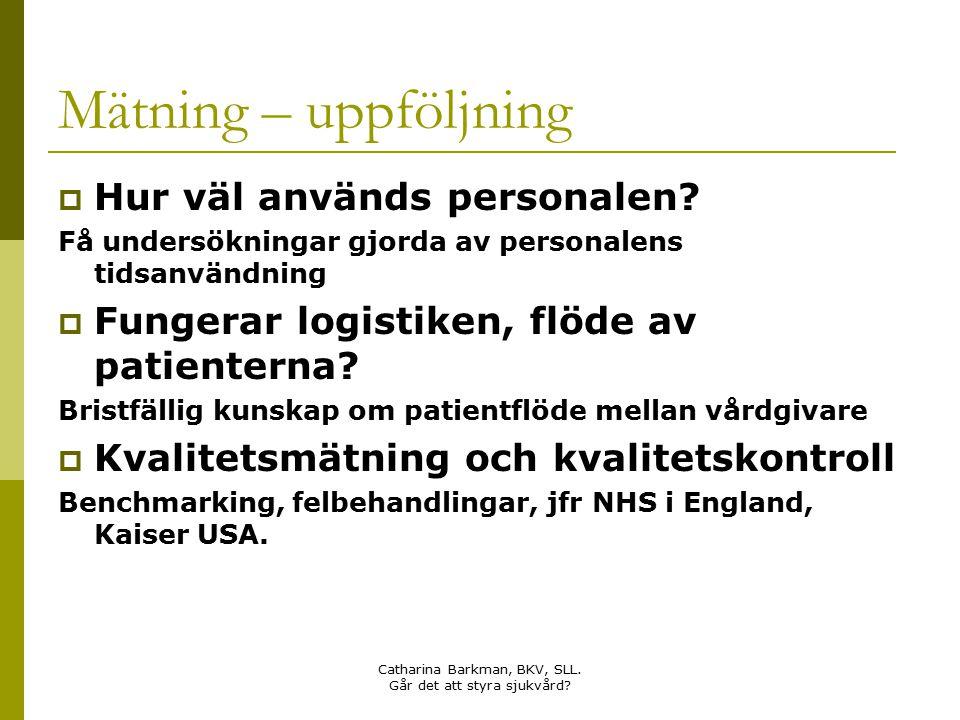 Catharina Barkman, BKV, SLL. Går det att styra sjukvård