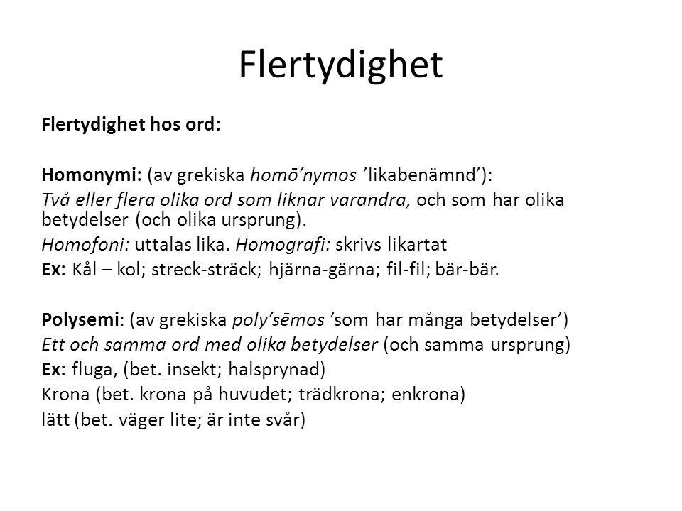 Flertydighet Flertydighet hos ord: