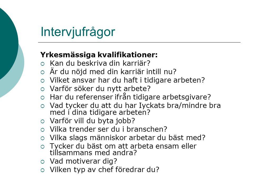 Intervjufrågor Yrkesmässiga kvalifikationer: