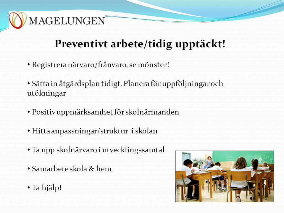 Preventivt arbete/tidig upptäckt!