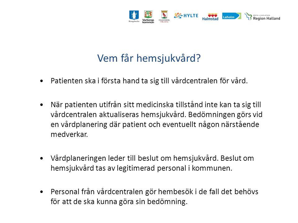 Vem får hemsjukvård Patienten ska i första hand ta sig till vårdcentralen för vård.
