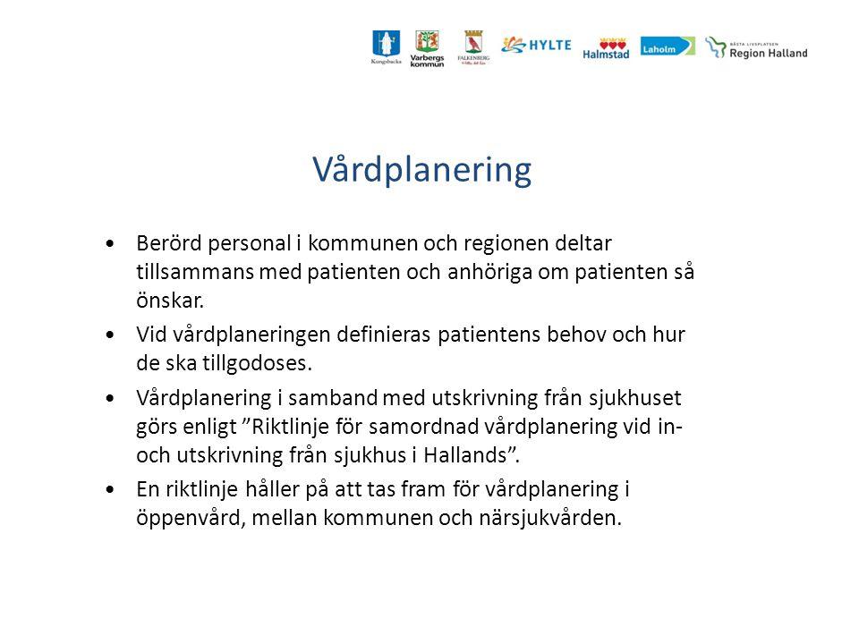Vårdplanering Berörd personal i kommunen och regionen deltar tillsammans med patienten och anhöriga om patienten så önskar.