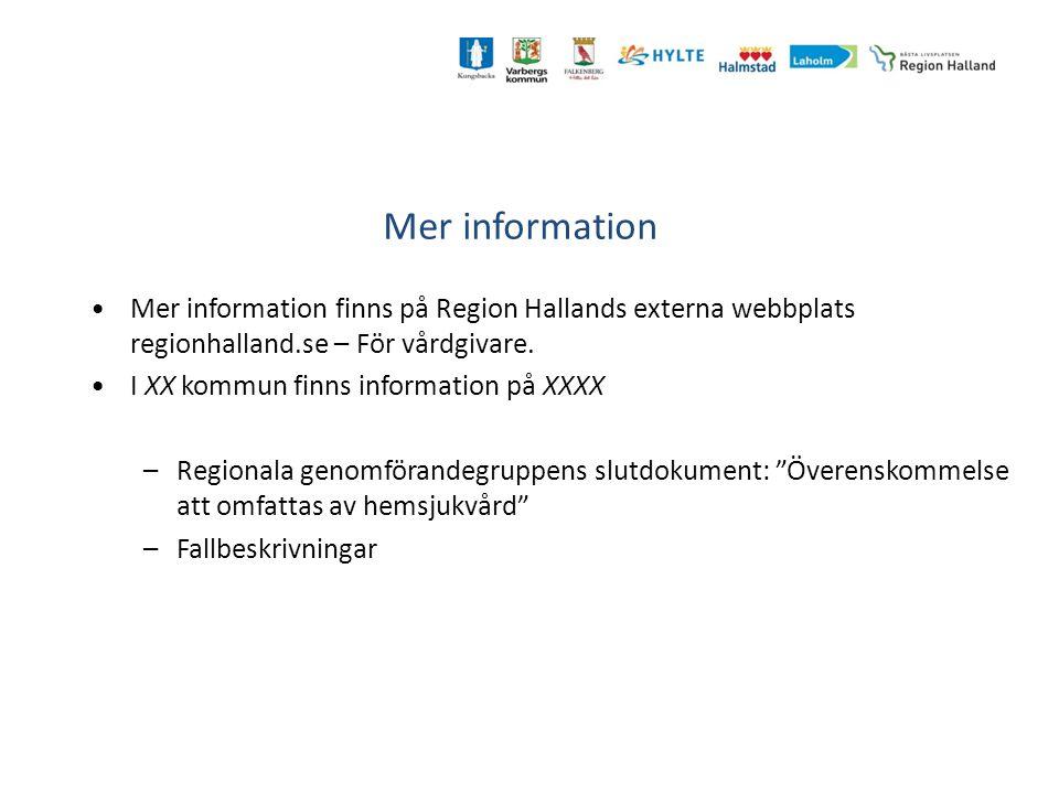 Mer information Mer information finns på Region Hallands externa webbplats regionhalland.se – För vårdgivare.