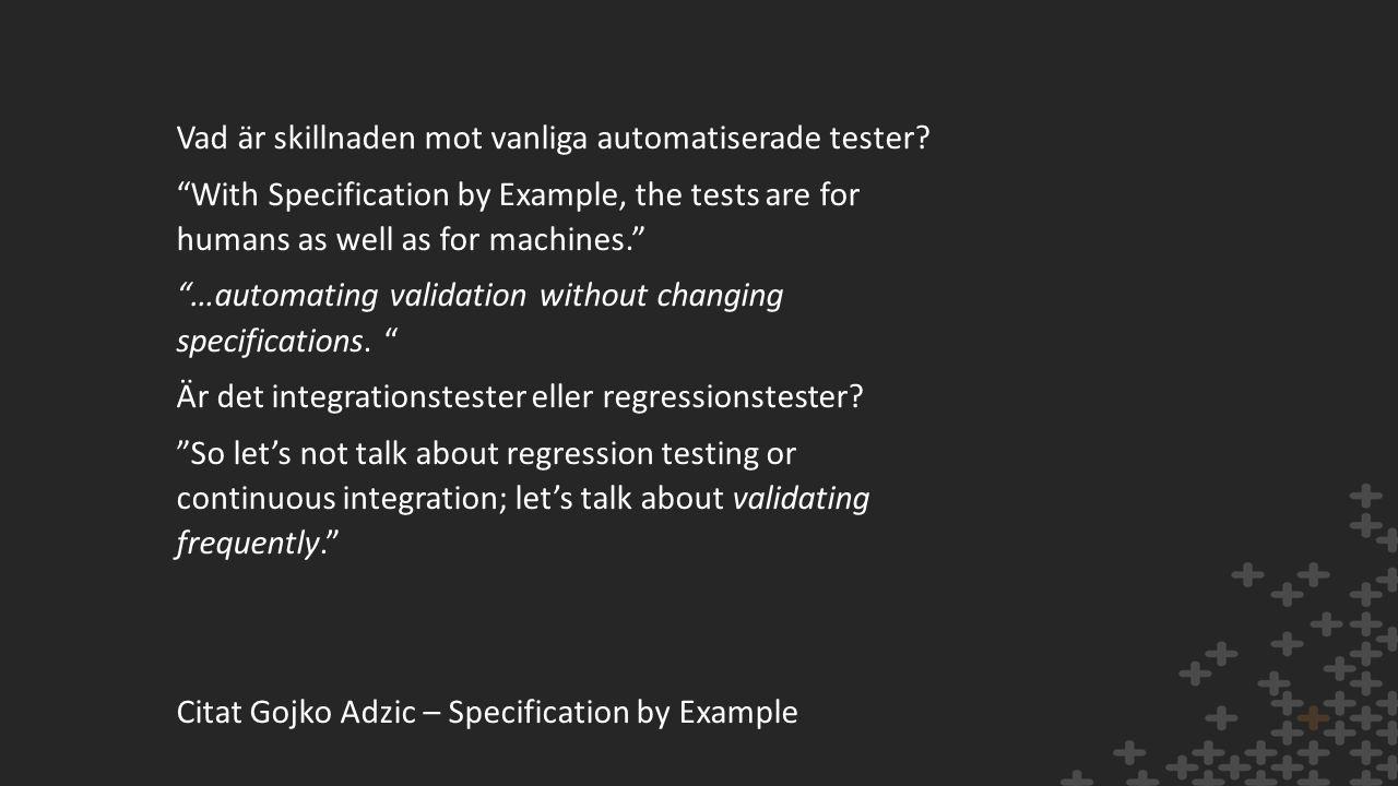 Vad är skillnaden mot vanliga automatiserade tester