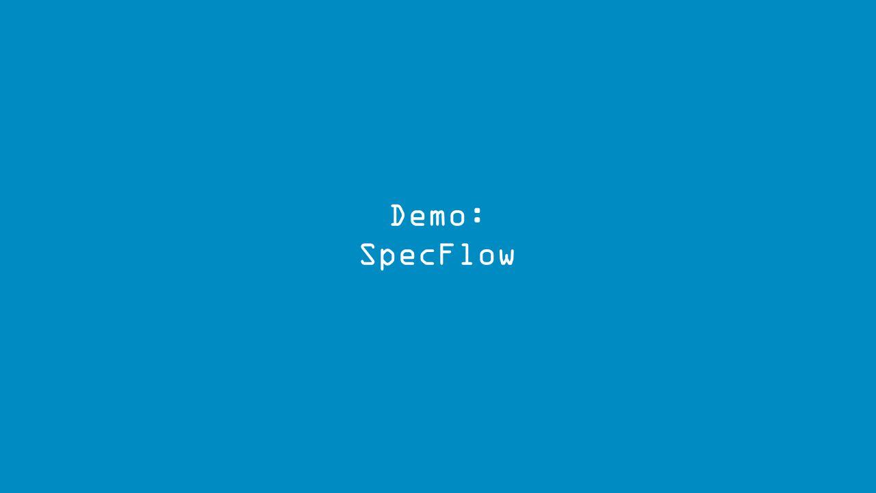 Demo: SpecFlow