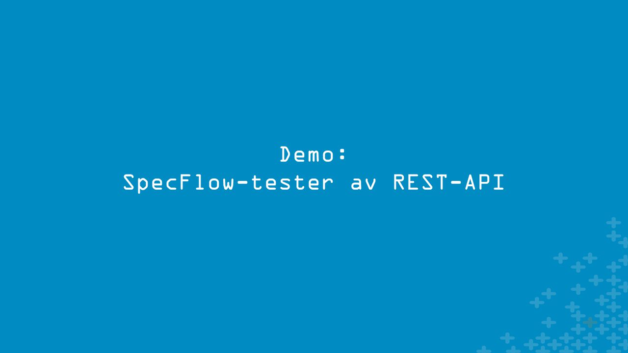 Demo: SpecFlow-tester av REST-API