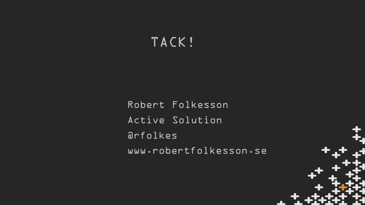 TACK! Robert Folkesson Active Solution @rfolkes www.robertfolkesson.se