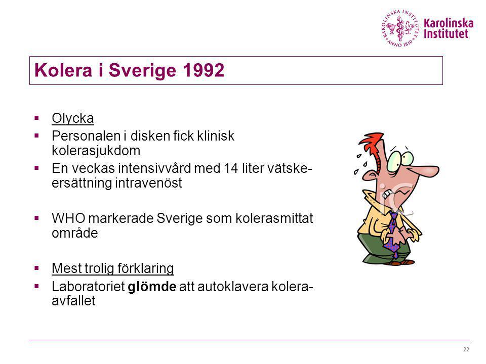 Kolera i Sverige 1992 Olycka