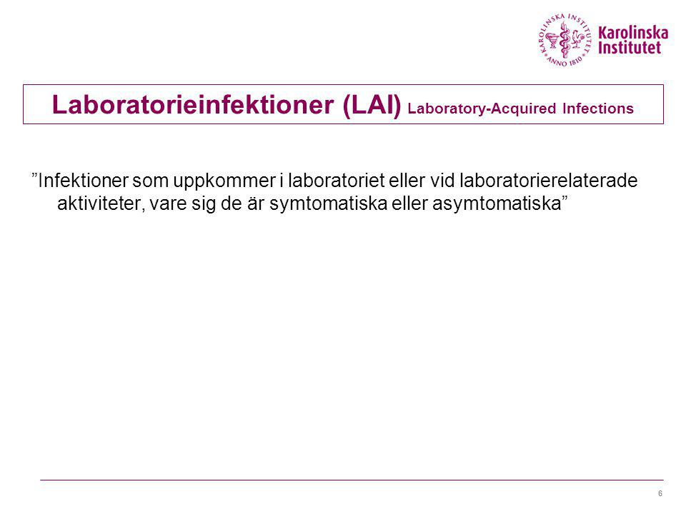 Laboratorieinfektioner (LAI) Laboratory-Acquired Infections