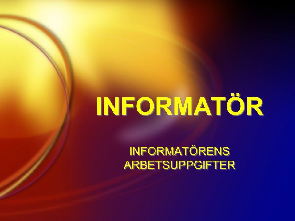 INFORMATÖRENS ARBETSUPPGIFTER