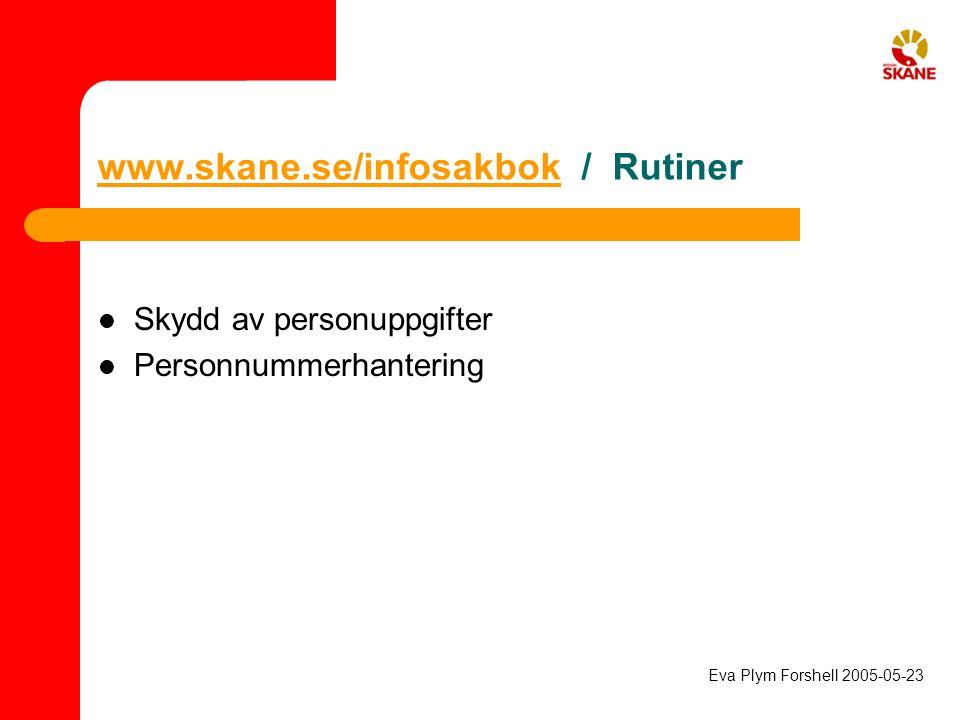 www.skane.se/infosakbok / Rutiner