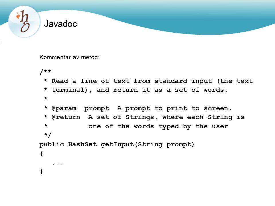 Javadoc /** * Read a line of text from standard input (the text