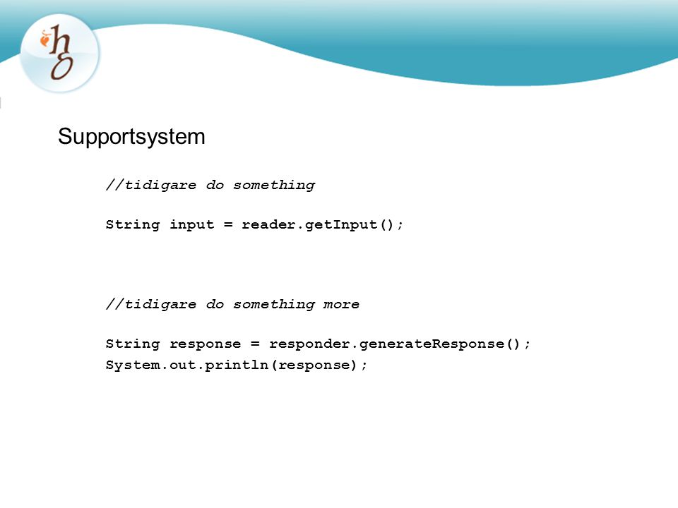 Supportsystem //tidigare do something