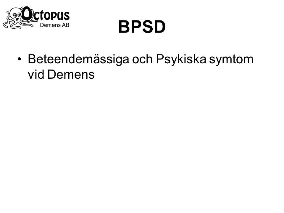 BPSD Beteendemässiga och Psykiska symtom vid Demens
