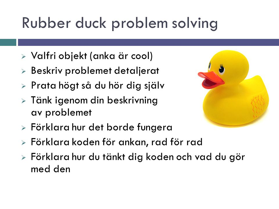 Rubber duck problem solving