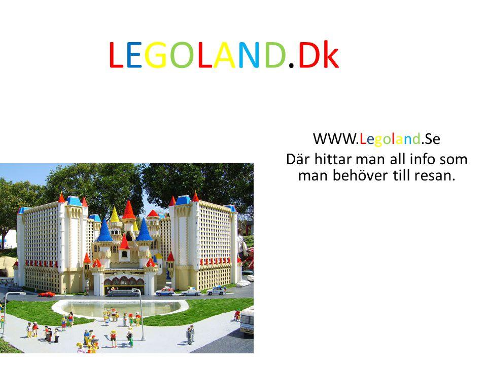 WWW.Legoland.Se Där hittar man all info som man behöver till resan.