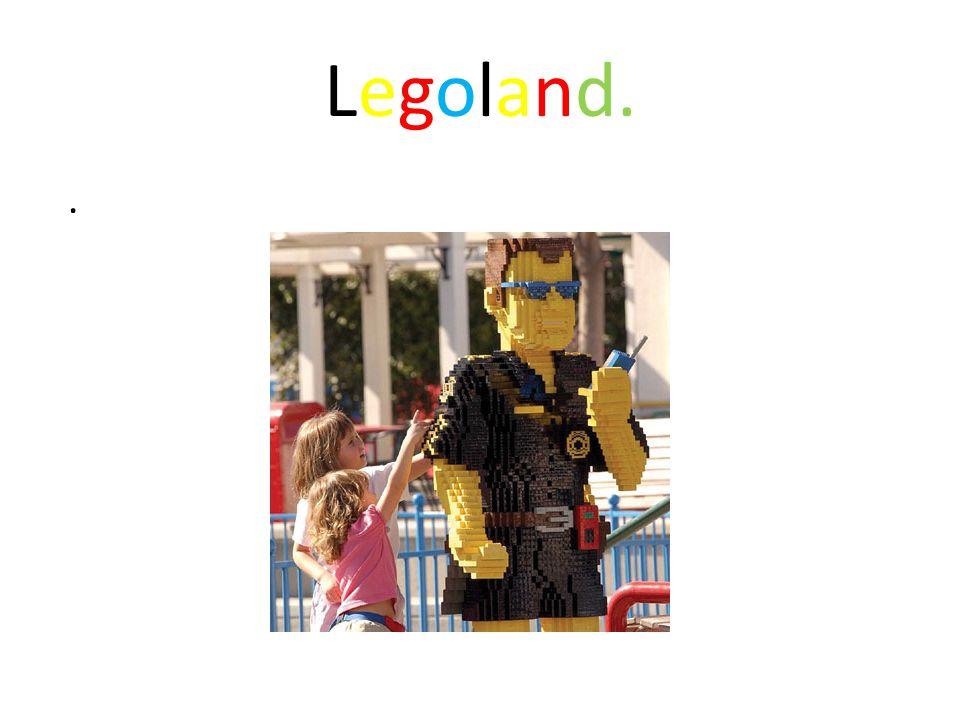 Legoland. .