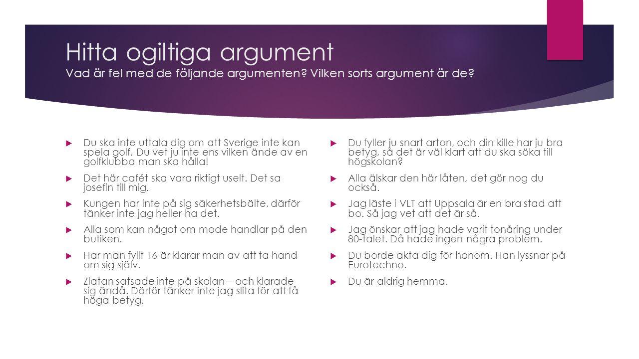 Hitta ogiltiga argument Vad är fel med de följande argumenten