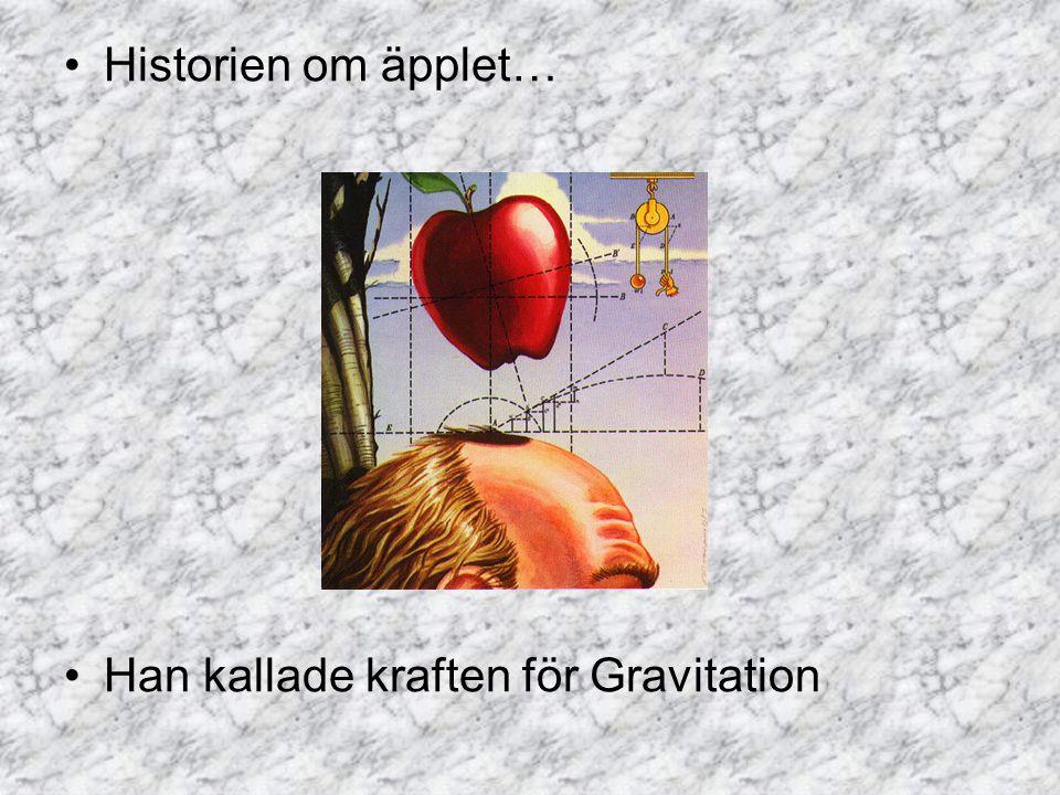Historien om äpplet… Han kallade kraften för Gravitation