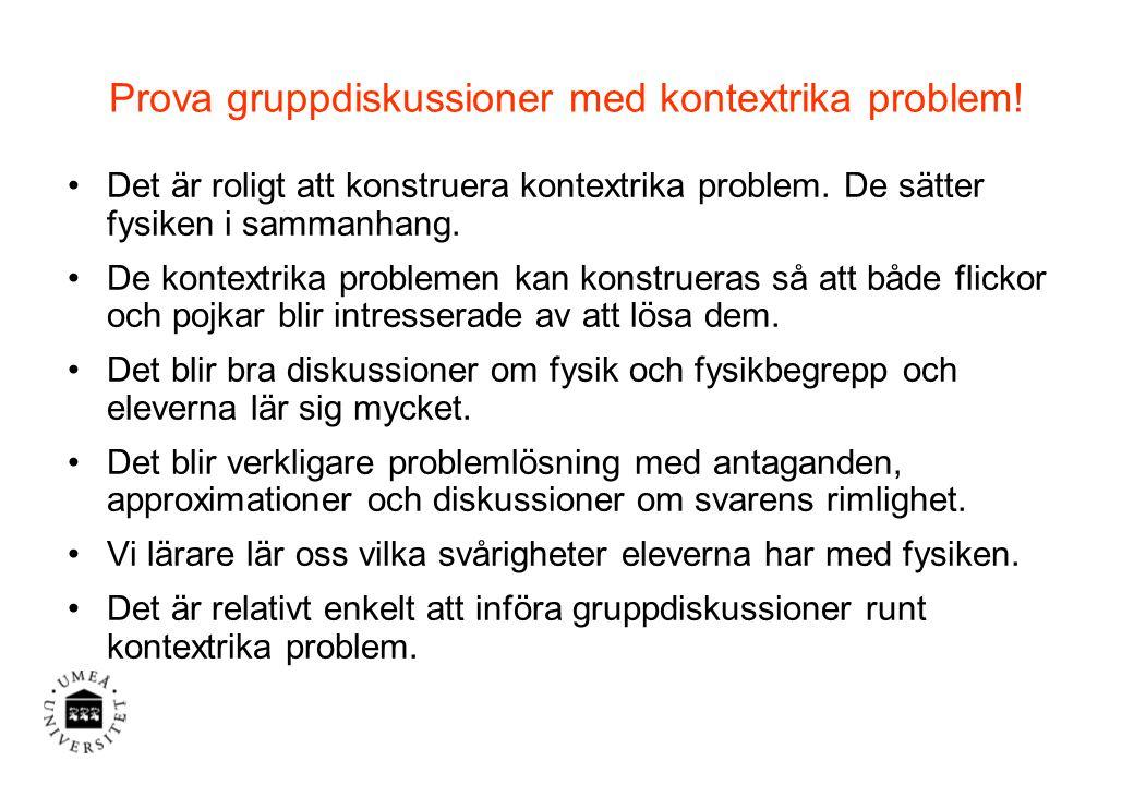 Prova gruppdiskussioner med kontextrika problem!
