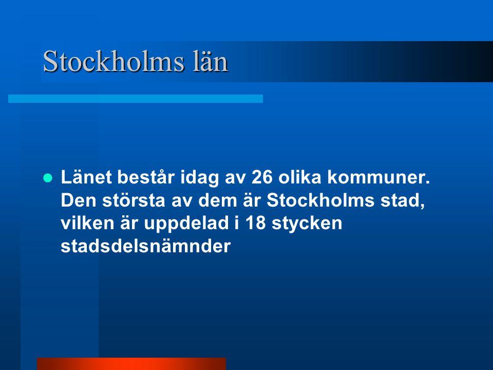 Stockholms län Länet består idag av 26 olika kommuner.