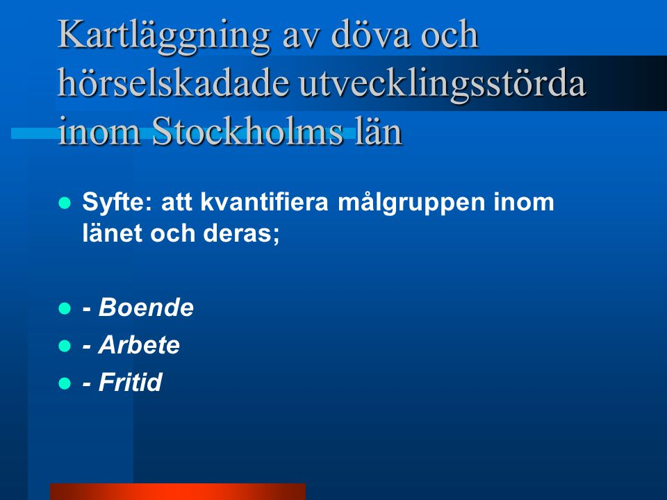 Kartläggning av döva och hörselskadade utvecklingsstörda inom Stockholms län