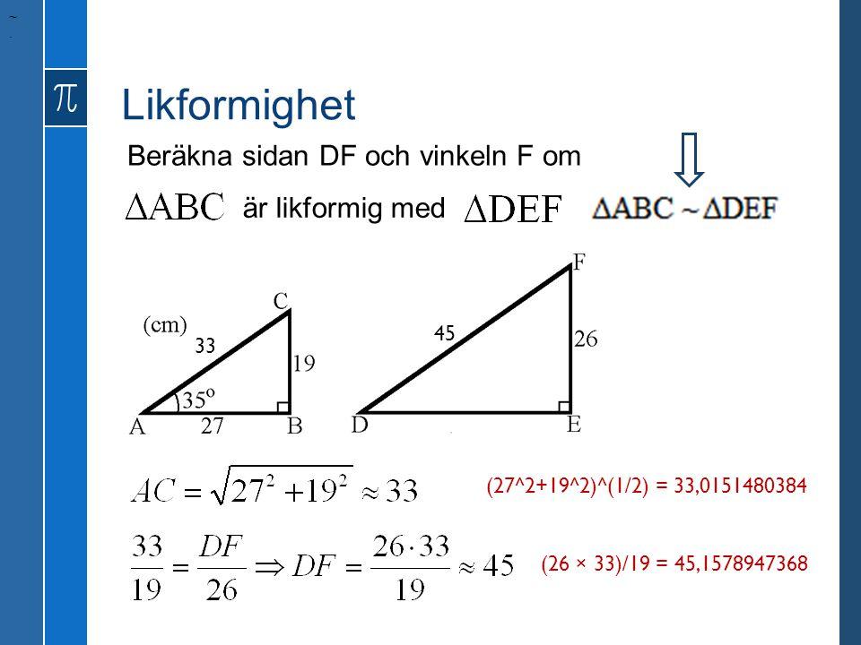Likformighet Beräkna sidan DF och vinkeln F om är likformig med 45 33