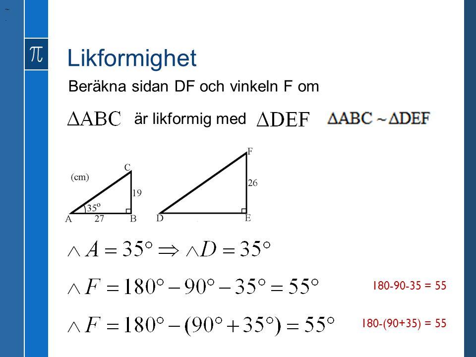 Likformighet Beräkna sidan DF och vinkeln F om är likformig med