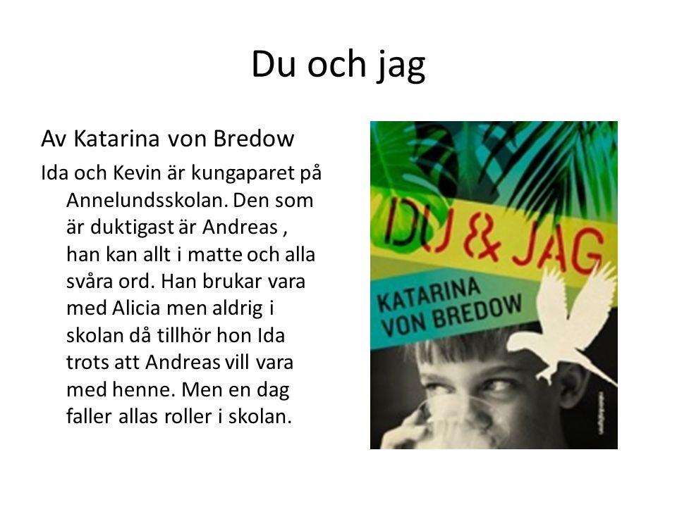 Du och jag Av Katarina von Bredow