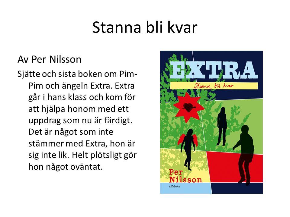 Stanna bli kvar Av Per Nilsson