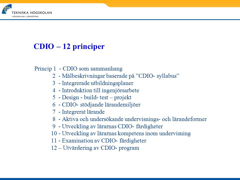 CDIO – 12 principer Princip 1 - CDIO som sammanhang