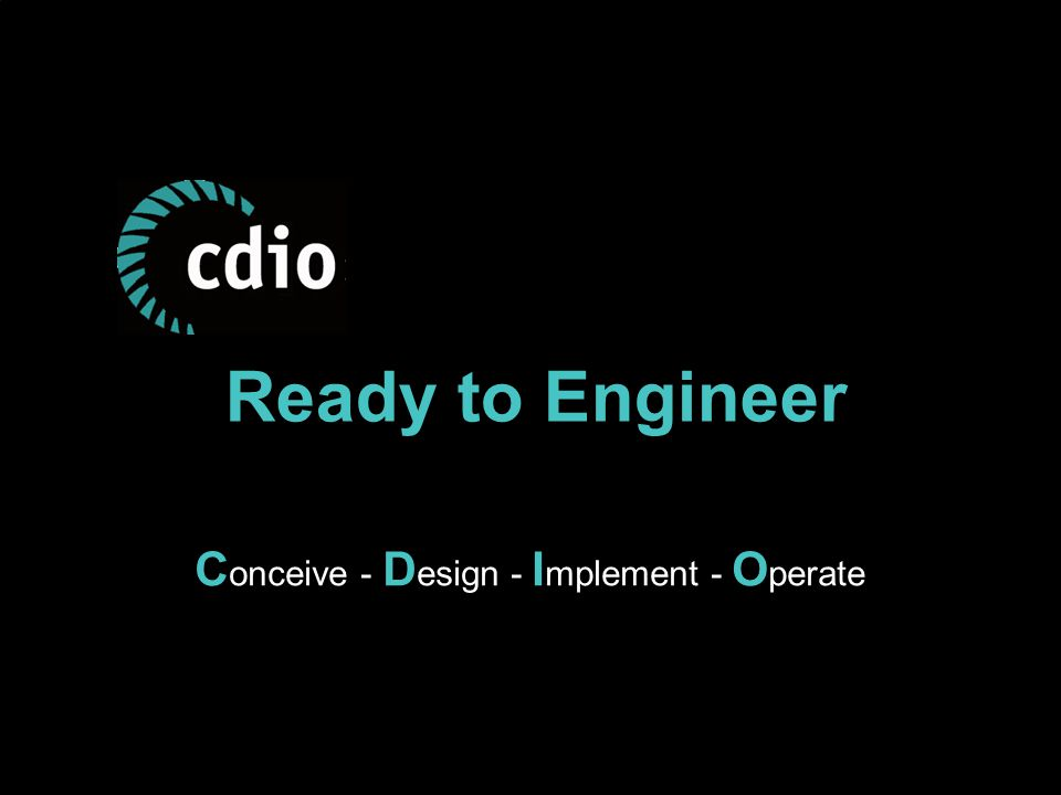 Ready to Engineer Conceive - Design - Implement - Operate 9