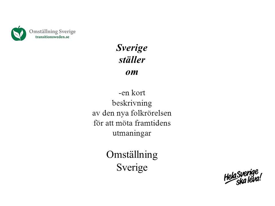 Omställning Sverige Sverige ställer om -en kort beskrivning
